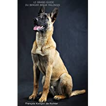 Le Berger Belge Malinois: CHIENS DE RACE (French Edition)