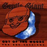 Out Of The Woods by Gentle Giant (1999-07-26)