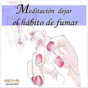 Meditacion Para Dejar El Habito De Fumar [Meditation to Stop Smoking] Speech