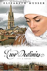 Two Destinies: A Novel (Secrets of the Cross Trilogy) Paperback