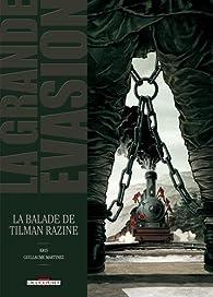 La Grande Évasion, tome 8 : La Ballade de Tilman Razine par  Kris