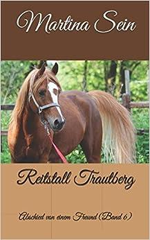 Book Reitstall Trautberg: Abschied von einem Freund: Volume 6