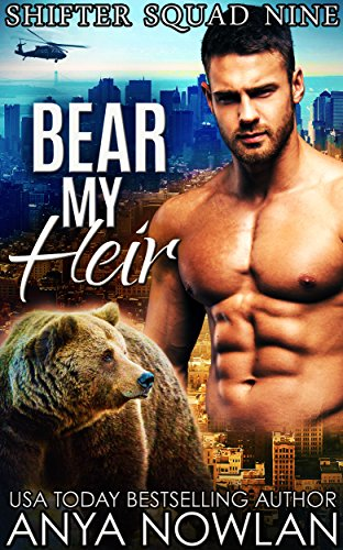 Bear My Heir: BBW Werebear Navy SEAL Forbidden Pregnancy Romance (Shifter Squad Nine Book 1) by [Nowlan, Anya]