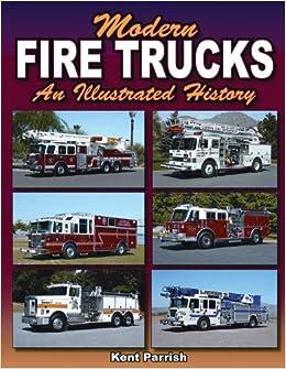 Book Modern Fire Trucks: An Illustrated History