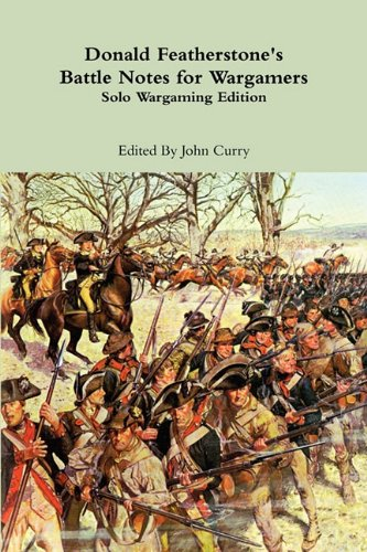 Donald Featherstone's Battle Notes for Wargamers Solo Wargaming Edition pdf epub