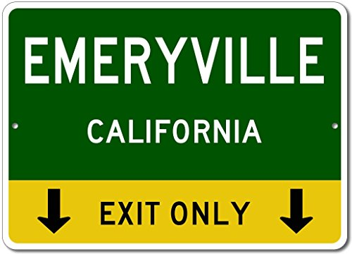 EMERYVILLE, CALIFORNIA This Exit Only - Custom Aluminum US City State Sign - - Emeryville Shops
