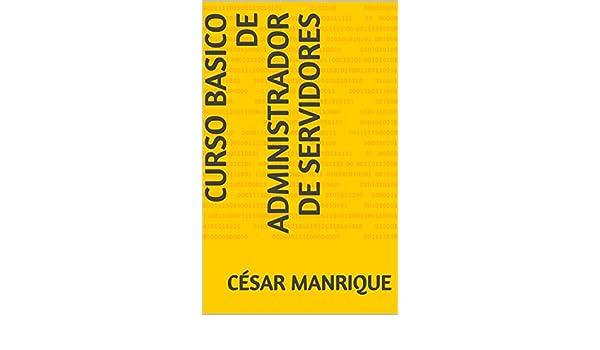 Amazon.com: Curso Basico de Administrador de Servidores (servidores vmware) (Spanish Edition) eBook: César Manrique : Kindle Store