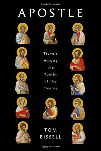 Apostle: Travels Among the Tombs of the Twelve (Deckle Edge)