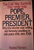 img - for Pope, Premier, President: The Cold War Summit That Never Was book / textbook / text book