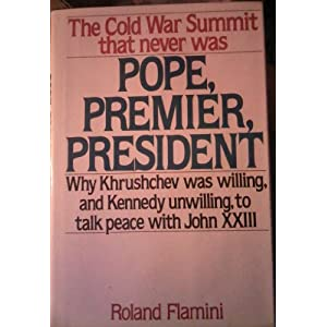 Pope, Premier, President: The Cold War Summit That Never Was