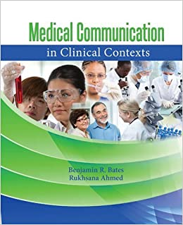 Book Medical Communication in Clinical Contexts by Benjamin R. Bates (2012-08-06)