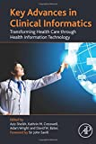 img - for Key Advances in Clinical Informatics: Transforming Health Care through Health Information Technology book / textbook / text book