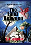 The Land-Between, S. A. Laughlin, 1419670387