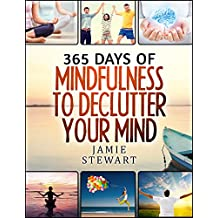 365 Days of Mindfulness to Declutter Your Mind