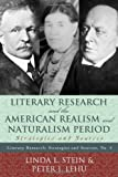 Literary Research and the American Realism and Naturalism Period : Strategies and Sources, Stein, Linda and Lehu, Peter J., 0810861410