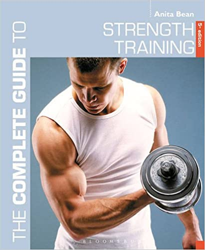 Download e-book for kindle: The Complete Guide to Strength Training ...