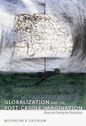 Globalization and the Post-Creole Imagination: Notes on...
