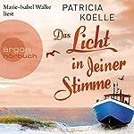 Das Licht in deiner Stimme | Patricia Koelle