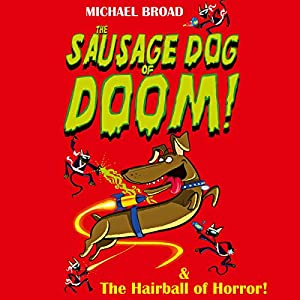 Spacemutts: The Sausage Dog of Doom & The Hairball of Horror Audiobook