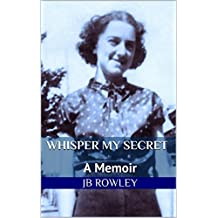 Whisper My Secret: A Memoir