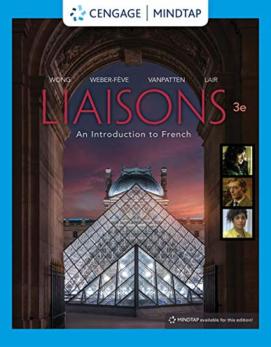 MindTap for Wong/Weber-Feve/Van Patten's Liaisons: An Introduction to French, 3rd Edition [Online Code] by Cengage Learning