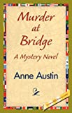 Murder at Bridge, Anne Austin, 142183927X