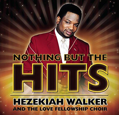 Walker Love (Nothing But The Hits: Hezekiah Walker & The Love Fellowship Crusade Choir)