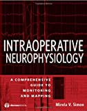 Intraoperative Clinical Neurophysiology, Mirela V. Simon, 193386446X