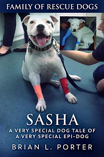 Sasha (Family of Rescue Dogs Book 1) by [Porter, Brian L.]