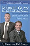 The Market Guys' Five Points for Trading Success:Identify, Pinpoint, Strike, Protect and Act!