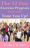 The 12 Day Exercise Program that will Tone You Up
