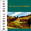 The Memory of Old Jack Audiobook by Wendell Berry Narrated by Paul Michael