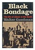 Black Bondage, Walter Goodman, 0374307938