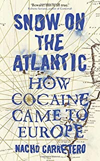 Snow on the Atlantic: How Cocaine Came to Europe