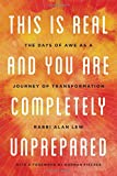 img - for This Is Real and You Are Completely Unprepared: The Days of Awe as a Journey of Transformation book / textbook / text book