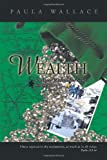 WEALTH: A Mallory O'Shaughnessy Novel, Paula Rae Wallace, 1426944683