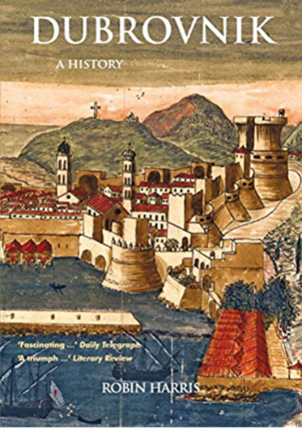 Dubrovnik: A History (English Edition) eBook: Harris, Robin: Amazon.es: Tienda Kindle