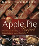 Apple Pie Perfect, Ken Haedrich, 1558322256