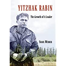 Yitzhak Rabin – The Growth of a Leader