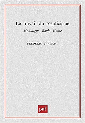 Le Travail du scepticisme : Montaigne, Bayle, Hume epub, pdf