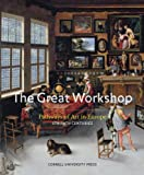The Great Workshop, Roland Recht, Catheline Pèrier-D'Ieteren, Pascal Griener, Peter Burke, 0801447100
