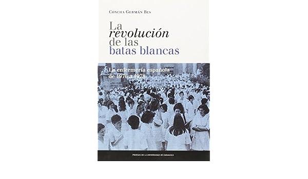 REVOLUCION DE LAS BATAS BLANCAS LA: Germán Bes Concha: 9788416028009: Amazon.com: Books