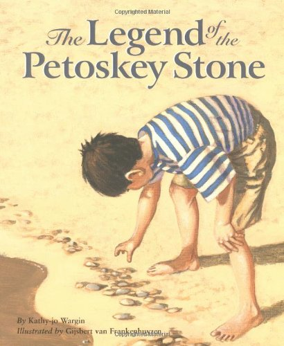 The Legend of the Petoskey Stone (Myths, Legends, Fairy and Folktales)