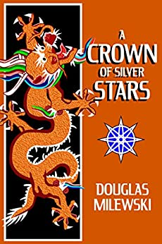 A Crown of Silver Stars (Swan Song Book 3) by [Milewski, Douglas]