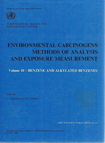Environmental Carcinogens Methods of Analysis and Exposure Measurement: Benzene and Alkylated Benzenes (IARC Scientific
