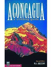 Aconcagua: A Climbing Guide: A Climbing Guide, 2nd Edition