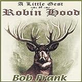 Little Gest of Robin Hood by Bob Frank (2001-08-02)
