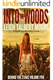 Into the Woods (Behind the Stars Book 5)