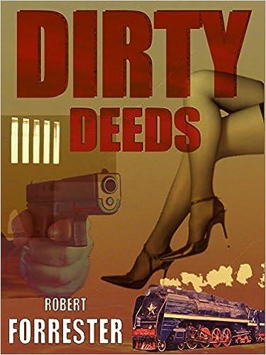 Descarga gratuita de libros de new age.Dirty Deeds by Robert Forrester PDF FB2 iBook