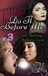 Clam Baking Babies, Live (Do It Before Me Book 3)